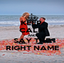 KEEP  CALM AND SAY THE RIGHT NAME - Personalised Poster A1 size
