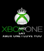 KEEP CALM AND SAY XBOX ONE I LOVE YOU - Personalised Poster A1 size