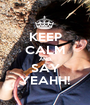 KEEP CALM AND SAY YEAHH! - Personalised Poster A1 size