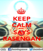 KEEP CALM AND SAYS RASENGAN - Personalised Poster A1 size