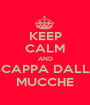 KEEP CALM AND SCAPPA DALLE MUCCHE - Personalised Poster A1 size