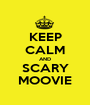 KEEP CALM AND SCARY MOOVIE - Personalised Poster A1 size