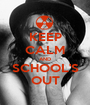 KEEP CALM AND SCHOOL'S OUT - Personalised Poster A1 size
