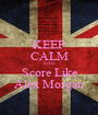 KEEP CALM AND Score Like Alex Morgan - Personalised Poster A1 size