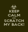 KEEP CALM AND SCRATCH MY BACK! - Personalised Poster A1 size