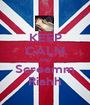 KEEP CALM AND Screamm Riahh - Personalised Poster A1 size