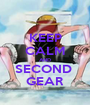 KEEP CALM AND SECOND  GEAR - Personalised Poster A1 size