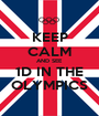 KEEP CALM AND SEE  1D IN THE OLYMPICS - Personalised Poster A1 size