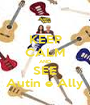 KEEP CALM AND SEE Autin e Ally - Personalised Poster A1 size