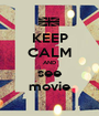 KEEP CALM AND see movie - Personalised Poster A1 size