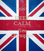 KEEP CALM AND See Olympics - Personalised Poster A1 size