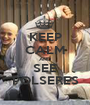 KEEP CALM AND SEE POLSERES - Personalised Poster A1 size