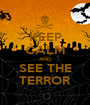 KEEP CALM AND SEE THE TERROR - Personalised Poster A1 size