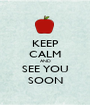 KEEP CALM AND SEE YOU SOON - Personalised Poster A1 size