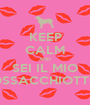 KEEP CALM AND SEI IL MIO OSSACCHIOTTO - Personalised Poster A1 size