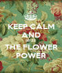 KEEP CALM AND SEIZE THE FLOWER POWER - Personalised Poster A1 size