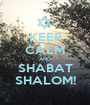 KEEP CALM AND SHABAT SHALOM! - Personalised Poster A1 size