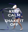 KEEP CALM AND SHAKE IT OFF - Personalised Poster A1 size