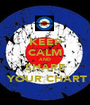 KEEP CALM AND SHARE  YOUR CHART - Personalised Poster A1 size