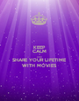 KEEP CALM AND SHARE YOUR LIFETIME WITH MOVIES - Personalised Poster A1 size