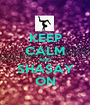 KEEP CALM AND SHASAY ON - Personalised Poster A1 size