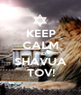 KEEP CALM AND SHAVUA TOV! - Personalised Poster A1 size
