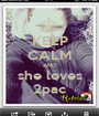 KEEP CALM AND she loves 2pac - Personalised Poster A1 size