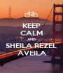 KEEP CALM AND SHEILA REZEL AVEILA - Personalised Poster A1 size
