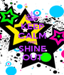 KEEP CALM AND SHINE OUT - Personalised Poster A1 size