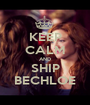 KEEP CALM AND SHIP BECHLOE - Personalised Poster A1 size