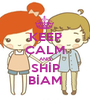 KEEP CALM AND SHİP BİAM - Personalised Poster A1 size