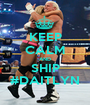 KEEP CALM AND SHIP #DAITLYN - Personalised Poster A1 size