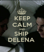 KEEP CALM AND SHIP  DELENA  - Personalised Poster A1 size