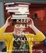 KEEP CALM AND SHIP KALUM - Personalised Poster A1 size
