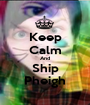 Keep Calm And Ship Pheigh - Personalised Poster A1 size