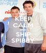 KEEP CALM AND SHIP SPIBBY - Personalised Poster A1 size