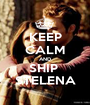 KEEP CALM AND SHIP  STELENA - Personalised Poster A1 size