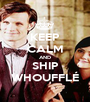 KEEP CALM AND SHIP WHOUFFLÉ - Personalised Poster A1 size