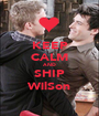 KEEP CALM AND SHIP WilSon - Personalised Poster A1 size