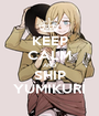 KEEP CALM AND SHIP YUMIKURI - Personalised Poster A1 size