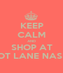 KEEP CALM AND SHOP AT APRICOT LANE NASHVILLE - Personalised Poster A1 size