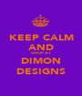 KEEP CALM AND SHOP AT DIMON DESIGNS - Personalised Poster A1 size