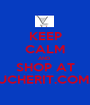 KEEP CALM AND  SHOP AT VOUCHERIT.COM.AU - Personalised Poster A1 size