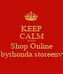 KEEP CALM AND Shop Online hoopsbyrhonda.storeenvy.com - Personalised Poster A1 size