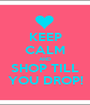 KEEP CALM AND SHOP TILL YOU DROP! - Personalised Poster A1 size