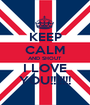 KEEP CALM AND SHOUT I LOVE YOU!!!!!!! - Personalised Poster A1 size