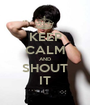 KEEP CALM AND SHOUT IT - Personalised Poster A1 size