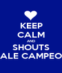 KEEP CALM AND SHOUTS DALE CAMPEON - Personalised Poster A1 size