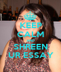 KEEP CALM AND SHREEN UR ESSAY - Personalised Poster A1 size