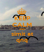 KEEP CALM AND simit at qnq - Personalised Poster A1 size